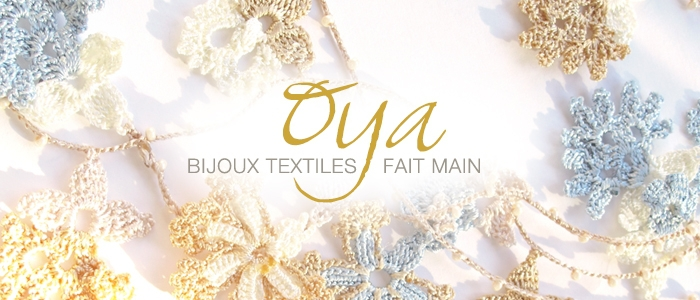 Oya, bijoux textiles fait main